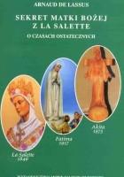 Sekret Matki Bożej z La Salette. O czasach ostatecznych