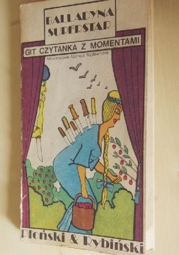 Okładka książki Balladyna Superstar. Git czytanka z momentami