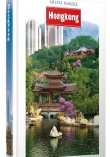 Okładka książki Miasta marzeń. Hongkong