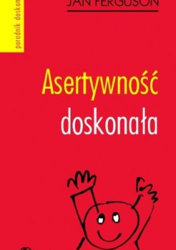 Okładka książki Asertywność doskonała