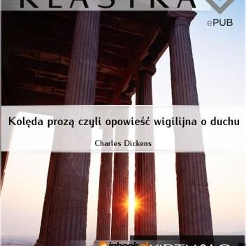 Okładka książki Kolęda prozą czyli opowieść wigilijna o duchu