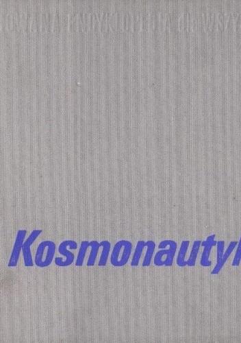 Okładka książki Kosmonautyka. Ilustrowana encyklopedia dla wszystkich