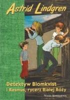 Detektyw Blomkvist i Rasmus, rycerz Białej Róży