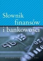 Slownik finansów i bankowości