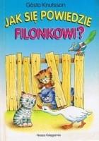 Jak się powiedzie Filonkowi?