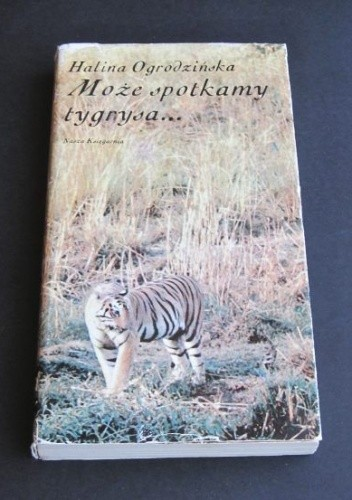 Okładka książki Może spotkamy tygrysa...