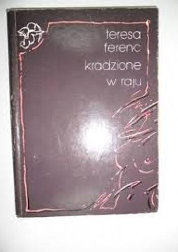 Okładka książki Kradzione w raju : wiersze o miłości wybrane i nowe