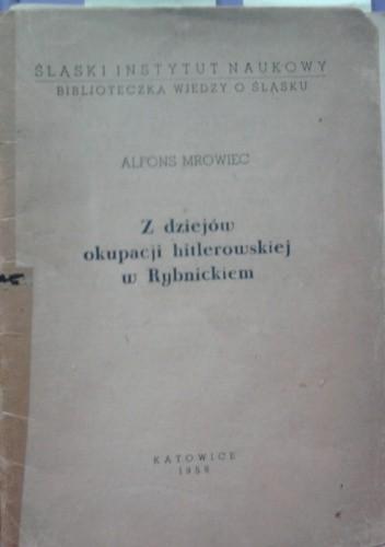 Okładka książki Z dziejów okupacji hitlerowskiej w Rybnickiem
