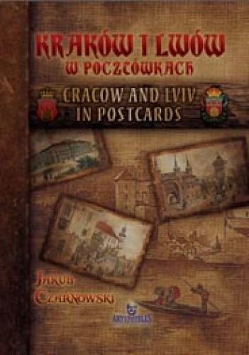Okładka książki Kraków i Lwów w pocztówkach