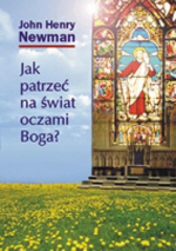 Okładka książki Jak patrzeć na świat oczami Boga?