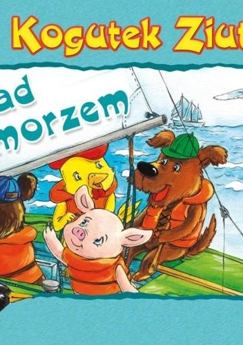 Okładka książki Kogutek Ziutek nad morzem