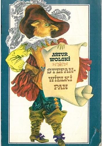 Okładka książki Stefan - wielki pan. Baśń dla teatru i dla czytania również