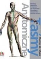 Taśmy Anatomiczne. Meridiany Mięśniowo-Powięziowe dla Terapeutów Manualnych i Specjalistów Leczenia Ruchem