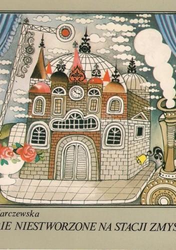 Okładka książki Historie niestworzone na stacji zmyślonej