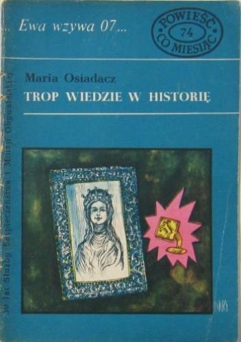 Okładka książki Trop wiedzie w historię