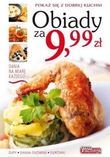 Okładka książki Obiady za 9,99 zł. Pokaż się z dobrej kuchni