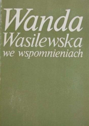Okładka książki Wanda Wasilewska we wspomnieniach