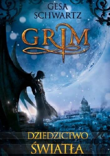 Okładka książki Grim. Dziedzictwo światła