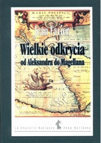 Okładka książki Wielkie odkrycia od Aleksandra do Magellana
