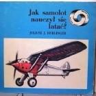 Jak samolot nauczył się latać