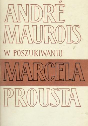 Okładka książki W poszukiwaniu Marcela Prousta
