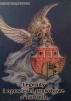 Legendy i opowieści prawdziwe o Toruniu