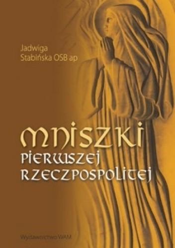 Okładka książki Mniszki Pierwszej Rzeczpospolitej