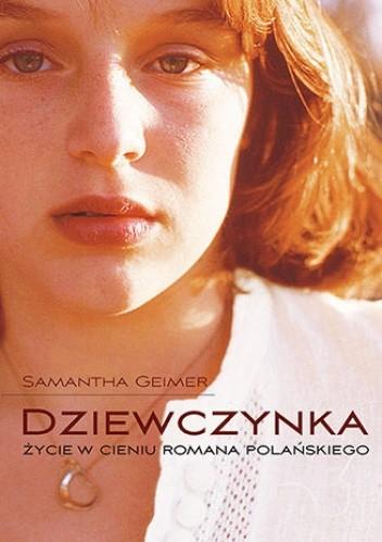 Okładka książki Dziewczynka. Życie w cieniu Romana Polańskiego
