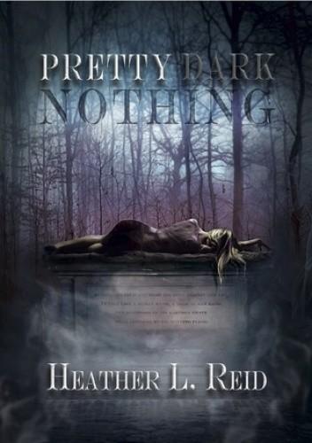 Okładka książki Pretty Dark Nothing