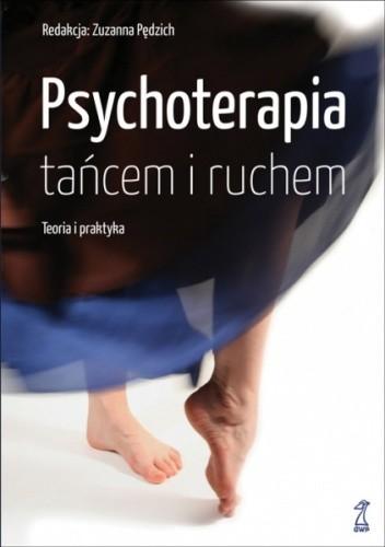 Okładka książki Psychoterapia tańcem i ruchem. Teoria i praktyka