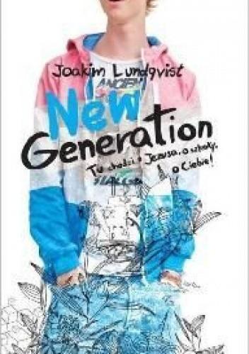 Okładka książki New Generation, Tu chodzi o Jezusa, o szkoły, o Ciebie!
