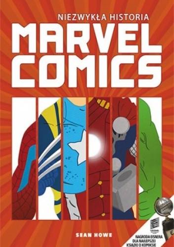 Okładka książki Niezwykła historia Marvel Comics