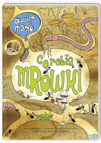 Okładka książki Opowiem ci, mamo, co robią mrówki