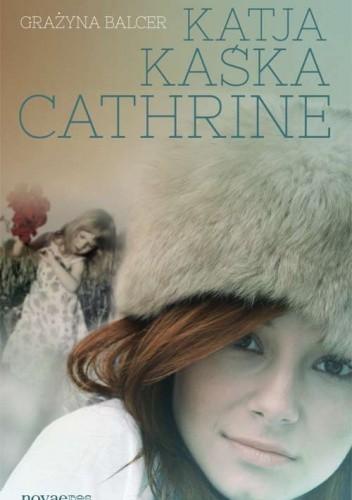 Okładka książki Katja, Kaśka, Cathrine