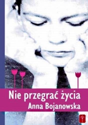 Okładka książki Nie przegrać życia