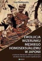 Ewolucja wizerunku męskiego homoseksualizmu w Japonii - w kulturze, literaturze i tekstach prawnych od okresu Edo do czasów współczesnych