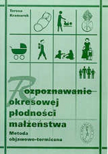 Okładka książki Rozpoznawanie okresowej płodności małżeństwa. Metoda objawowo - termiczna