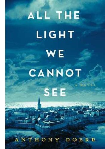 Okładka książki All the Light We Cannot See