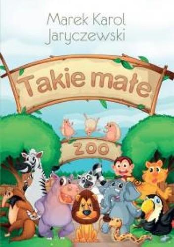 Okładka książki Takie małe zoo