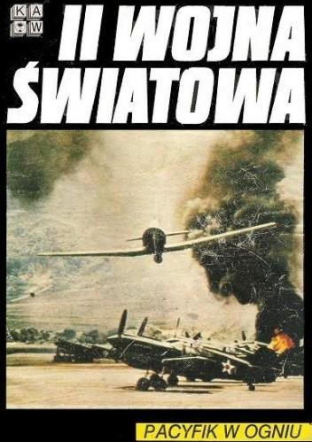 Okładka książki II wojna światowa. Pacyfik w ogniu