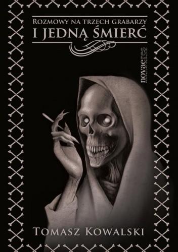Okładka książki Rozmowy na trzech grabarzy i jedną śmierć