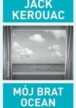 Mój brat ocean - Jack Kerouac