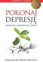 Pokonaj depresję! Program 6 kroków bez leków