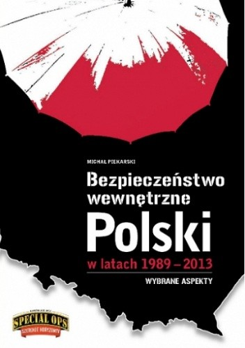 Okładka książki Bezpieczeństwo Wewnętrzne Polski w latach 1989-2013. Wybrane aspekty