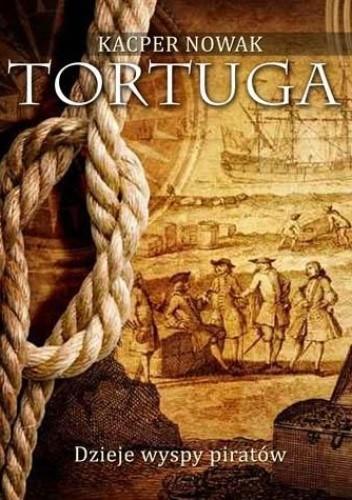 Okładka książki Tortuga. Dzieje wyspy piratów