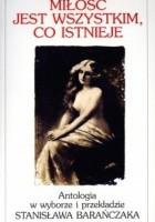 """""""Miłość jest wszystkim, co istnieje"""". 300 najsławniejszych angielskich i amerykańskich wierszy miłosnych. Antologia"""
