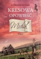 Kresowa opowieść. Michał