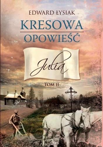 Okładka książki Kresowa opowieść. Julia