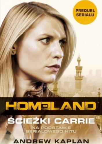 Okładka książki Homeland. Ścieżki Carrie