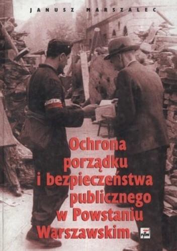 Okładka książki Ochrona porządku i bezpieczeństwa publicznego w Powstaniu Warszawskim